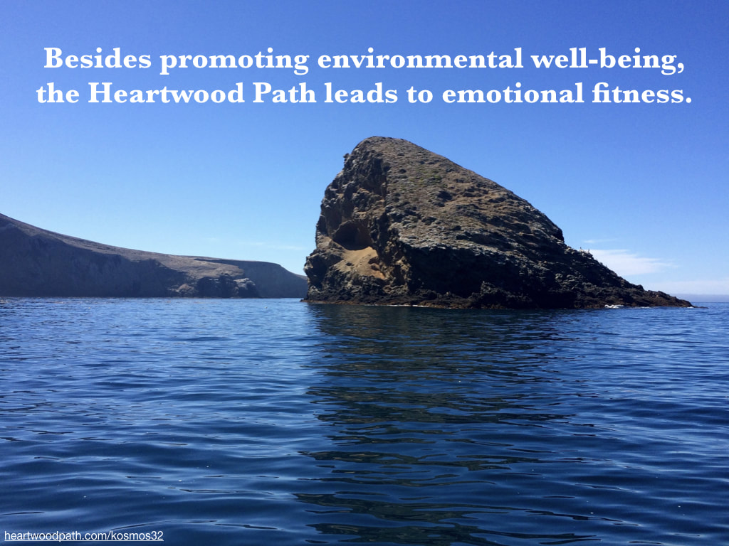picture of island and quote Besides promoting environmental well-being, the Heartwood Path leads to emotional fitness
