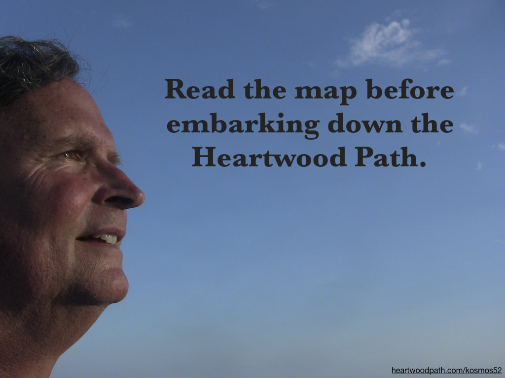 picture-of-life-coach-don-pierce-saying-Read the map before embarking down the Heartwood Path