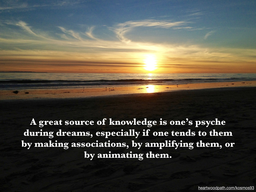 Picture golden sunset on beach with quote A great source of knowledge is one's psyche during dreams, especially if one tends to them by making associations, by amplifying them, or by animating them
