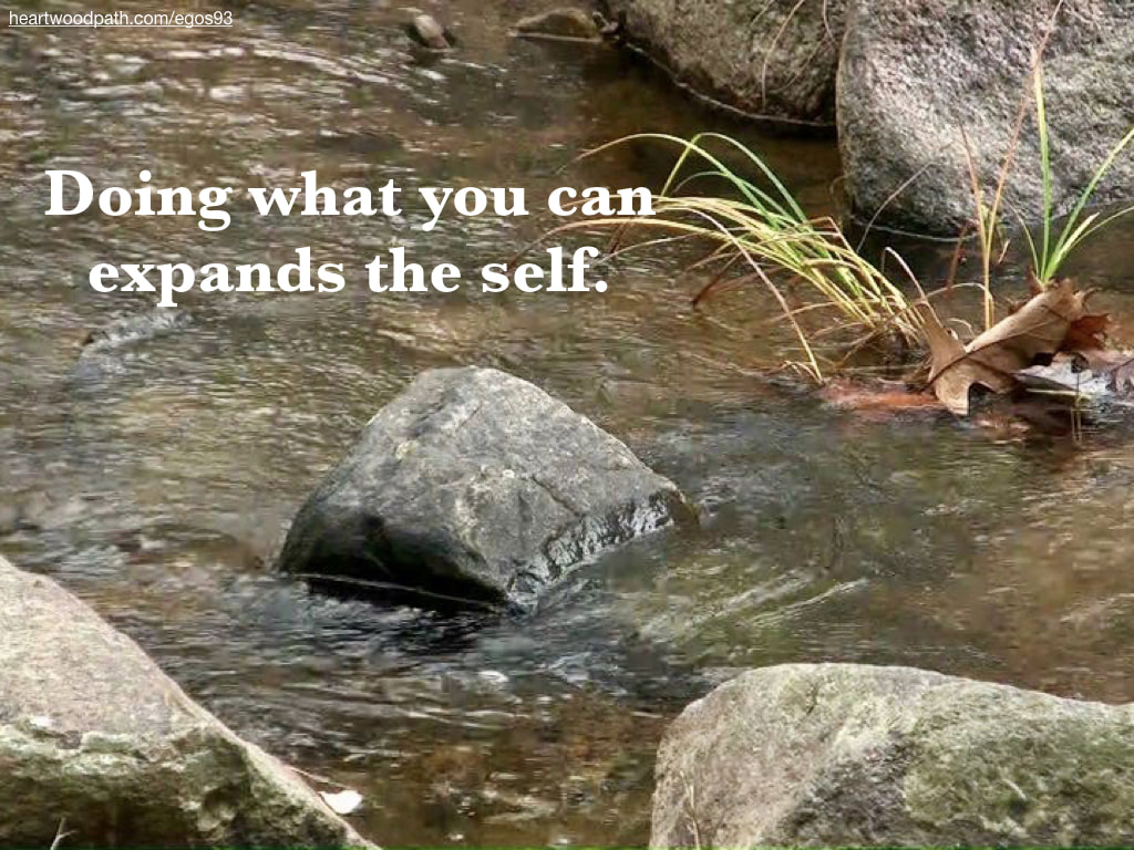 Picture river boulders quote Doing what you can expands the self