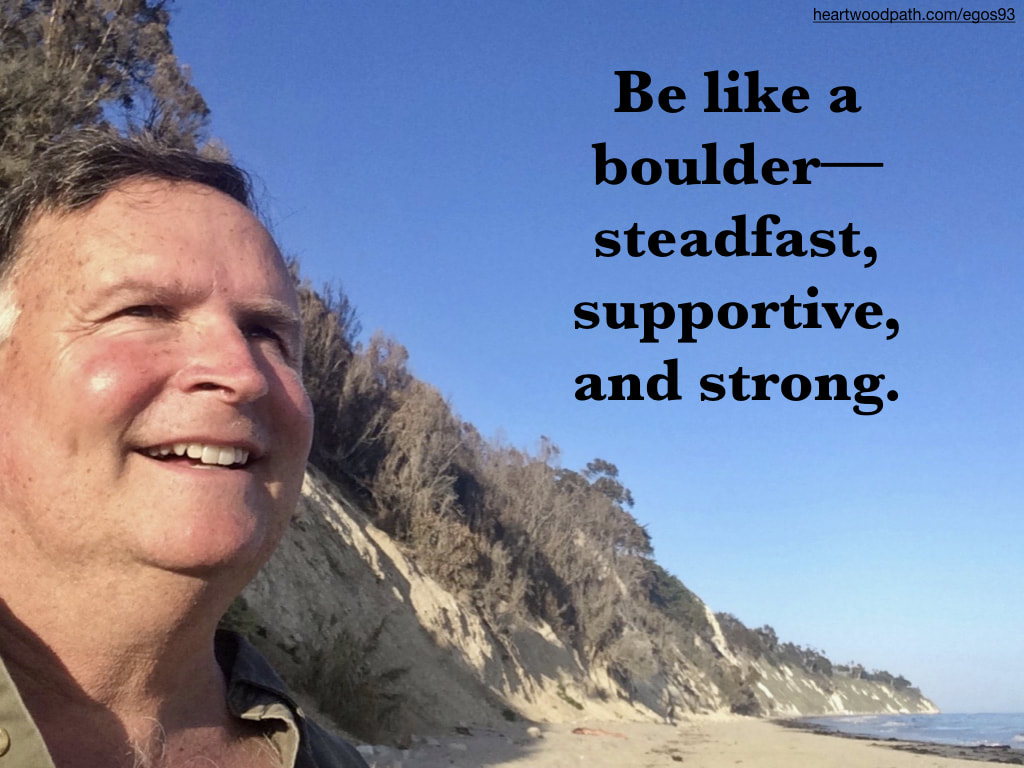 picture-don-pierce-life-coach-saying-Be like a boulder––steadfast, supportive, and strong.