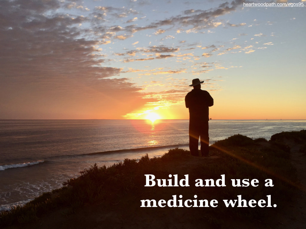 picture-don-pierce-life-coach-saying-Build and use a medicine wheel