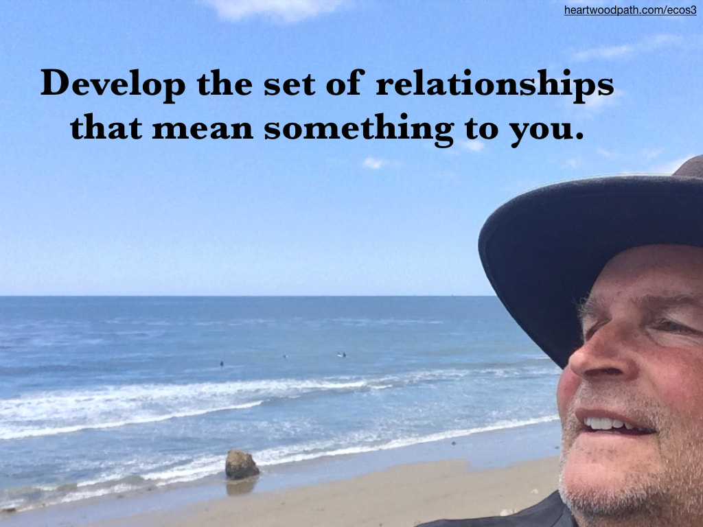 picture-don-pierce-life-coach-saying-Develop the set of relationships that mean something to you