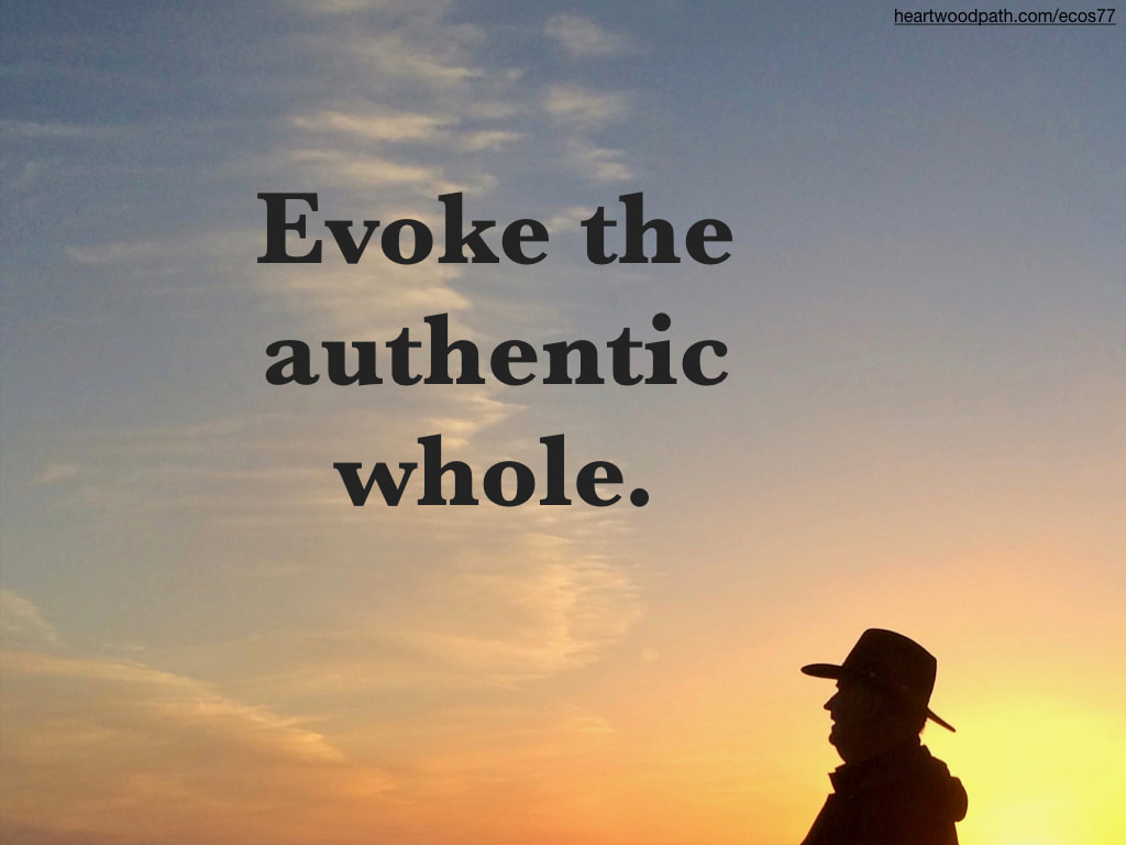 picture-don-pierce-life-coach-saying-Evoke the authentic whole