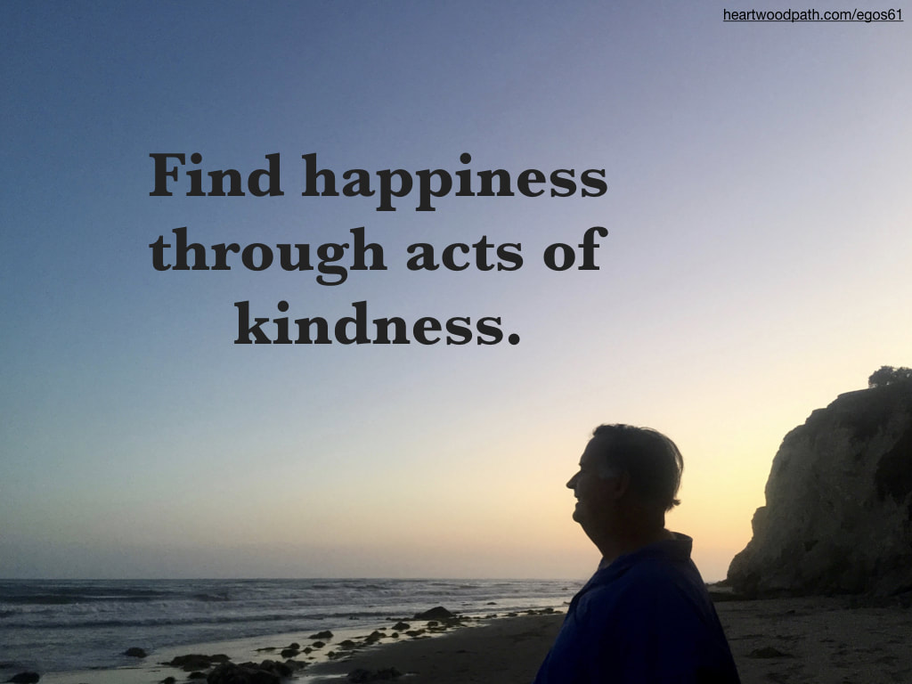 picture-don-pierce-life-coach-saying-Find happiness through acts of kindness