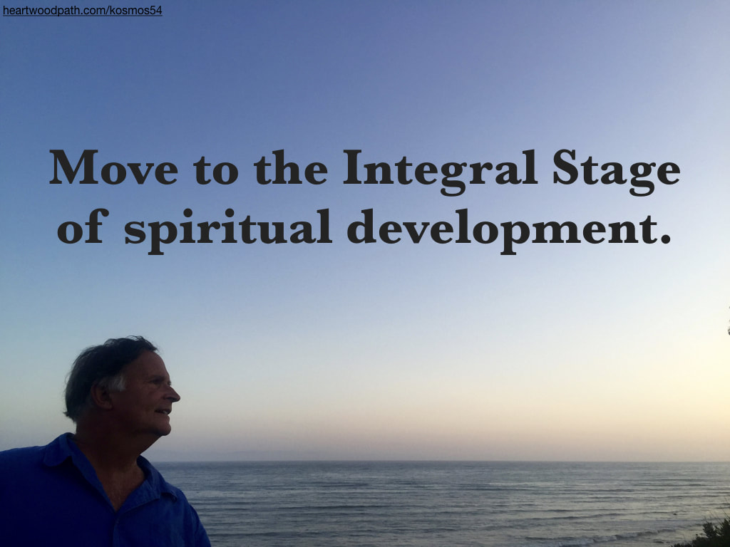 picture-of-life-coach-don-pierce-saying-Move to the Integral Stage of spiritual development