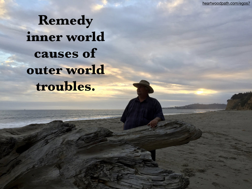 picture-life-coach-don-pierce-saying-Remedy inner world causes of outer world troubles