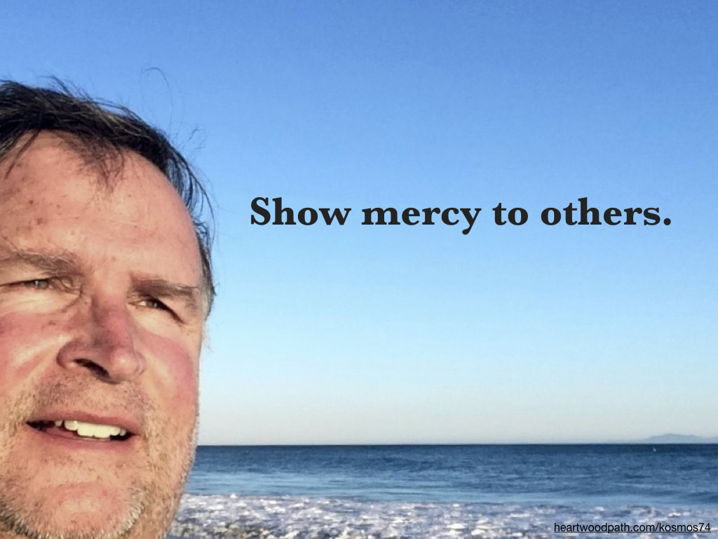 picture-of-life-coach-don-pierce-saying-Show mercy to others