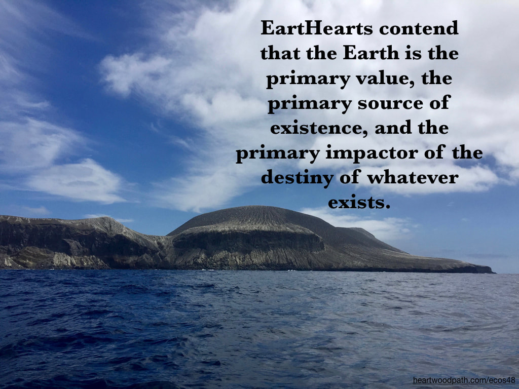 Picture volcano ocean quote EartHearts contend that the Earth is the primary value, the primary source of existence, and the primary impactor of the destiny of whatever exists