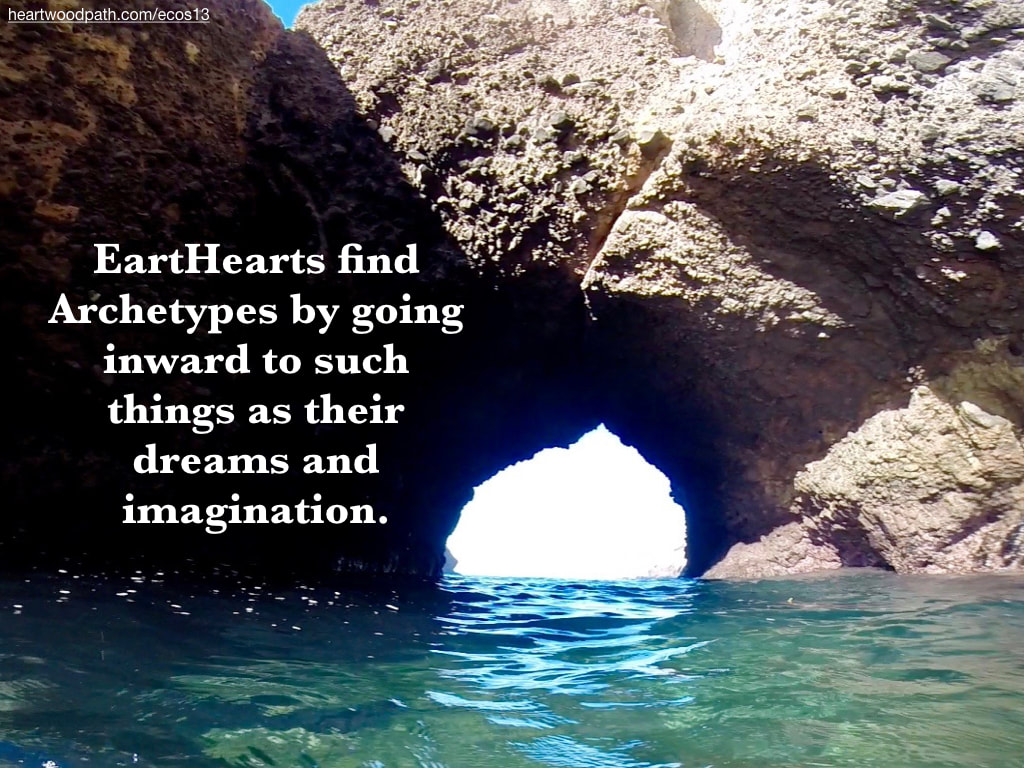 Picture sea arch quote EartHearts find Archetypes by going inward to such things as their dreams and imagination