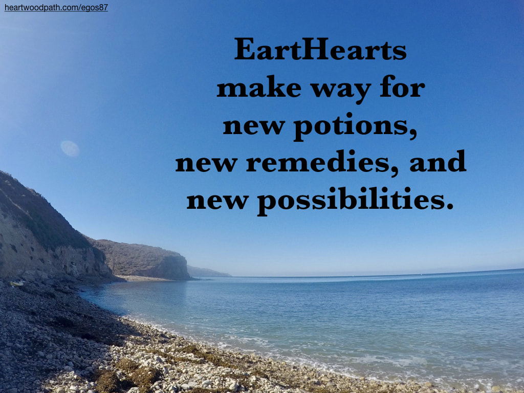 Picture cobble beach quote EartHearts make way for new potions, new remedies, and new possibilities