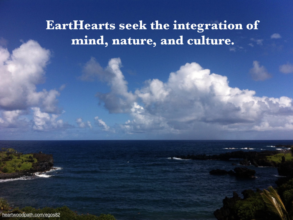 Picture maui ocean cove quote EartHearts seek the integration of mind, nature, and culture