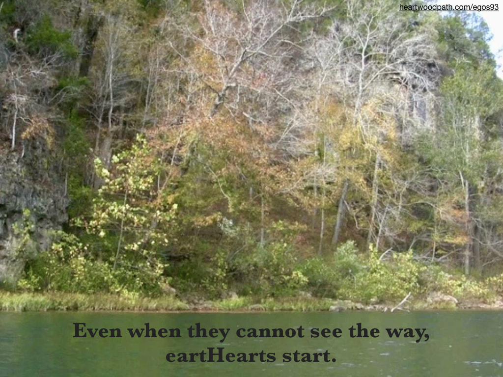 Picture fall river bluffs quote Even when they cannot see the way, eartHearts start