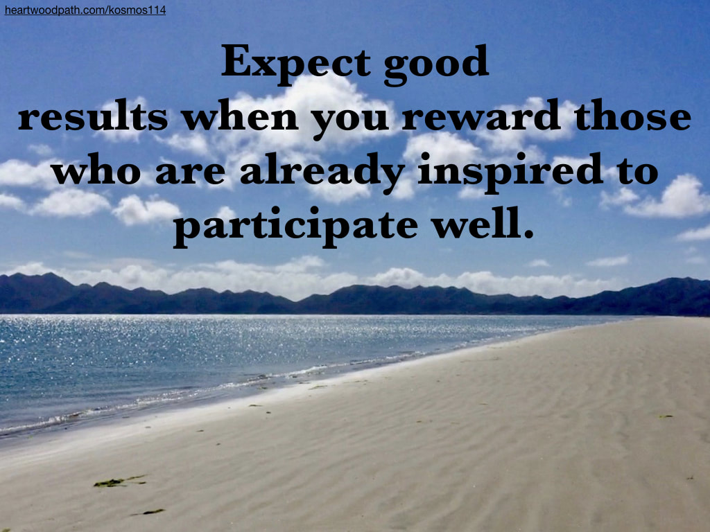 Picture ripples sand quote Expect good results when you reward those who are already inspired to participate well