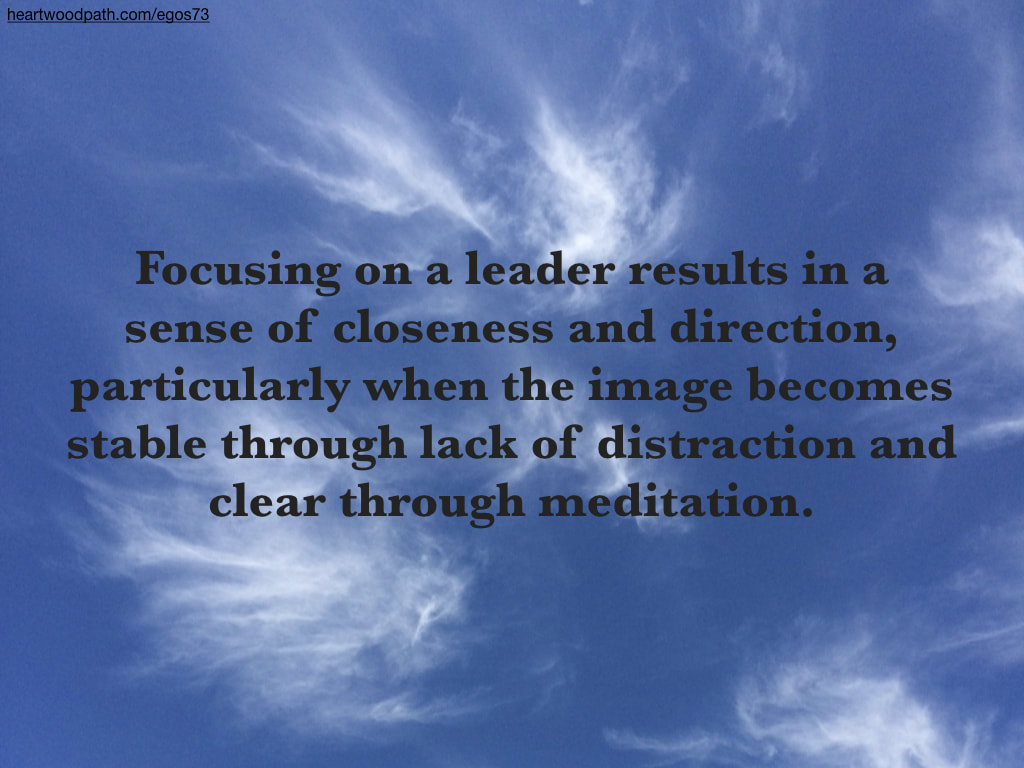 Picture wispy clouds quote Focusing on a leader results in a sense of closeness and direction, particularly when the image becomes stable through lack of distraction and clear through meditation