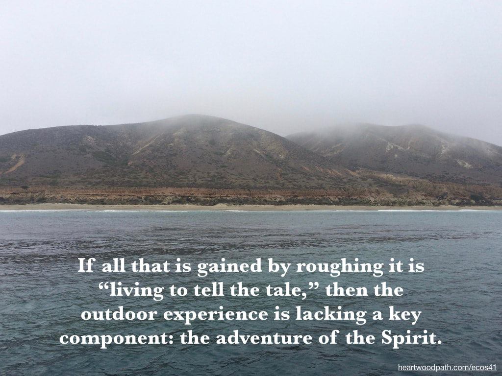 "Picture foggy morning island quote If all that is gained by roughing it is ""living to tell the tale,"" then the outdoor experience is lacking a key component: the adventure of the Spirit"
