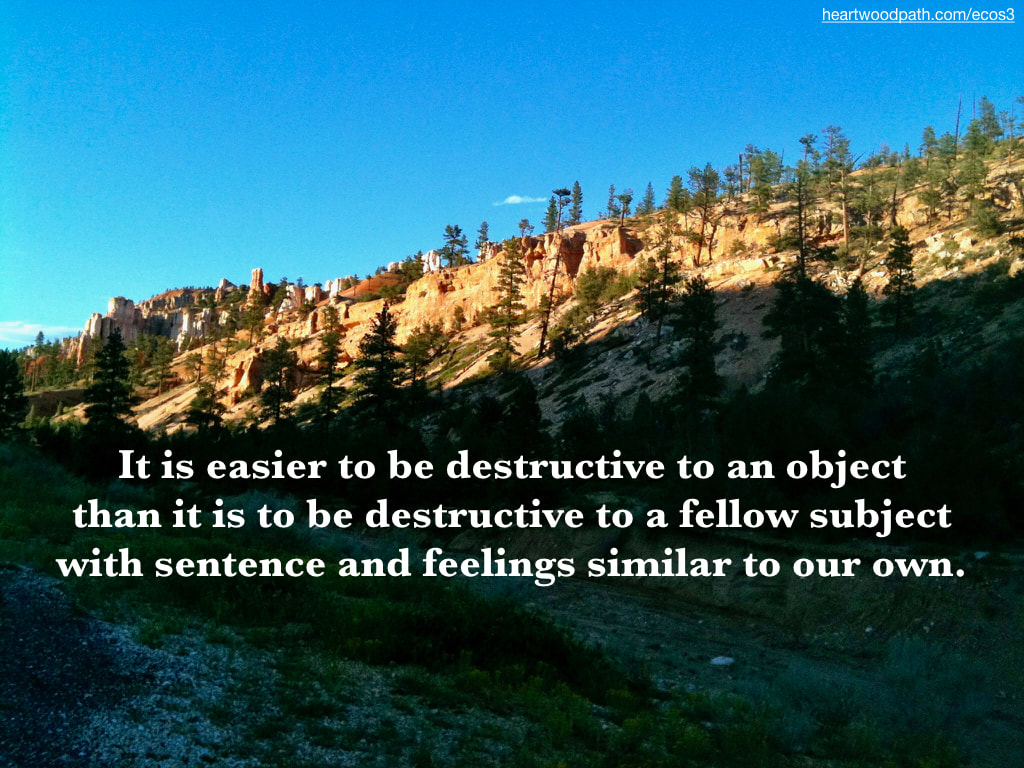 Picture pine trees rocky mountain quote It is easier to be destructive to an object than it is to be destructive to a fellow subject with sentence and feelings similar to our own