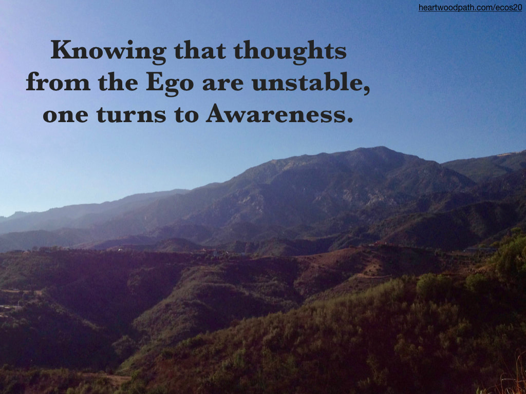 Picture green mountains quote Knowing that thoughts from the Ego are unstable, one turns to Awareness