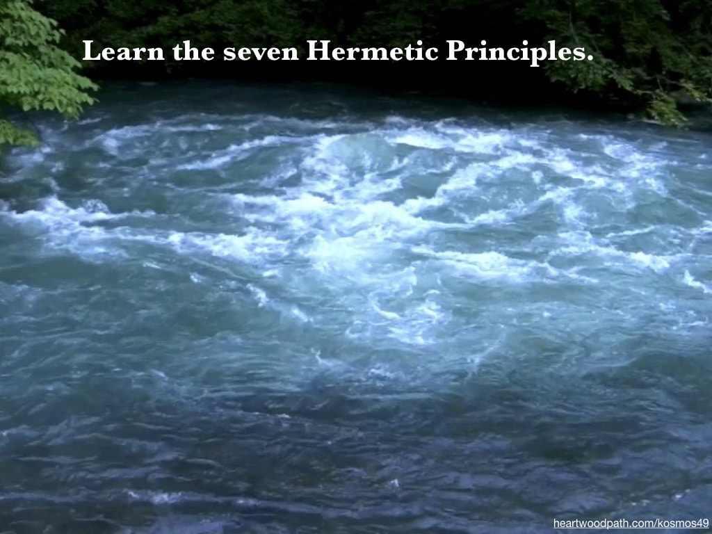 picture fresh water cold spring with words - Learn the seven Hermetic Principles