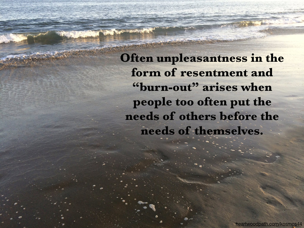"picture of sand with words - Often unpleasantness in the form of resentment and ""burn-out"" arises when people too often put the needs of others before the needs of themselves"