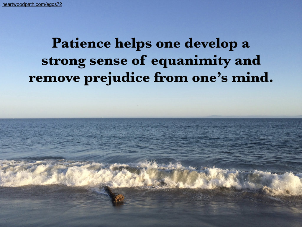 Picture beach quote Patience helps one develop a strong sense of equanimity and remove prejudice from one's mind