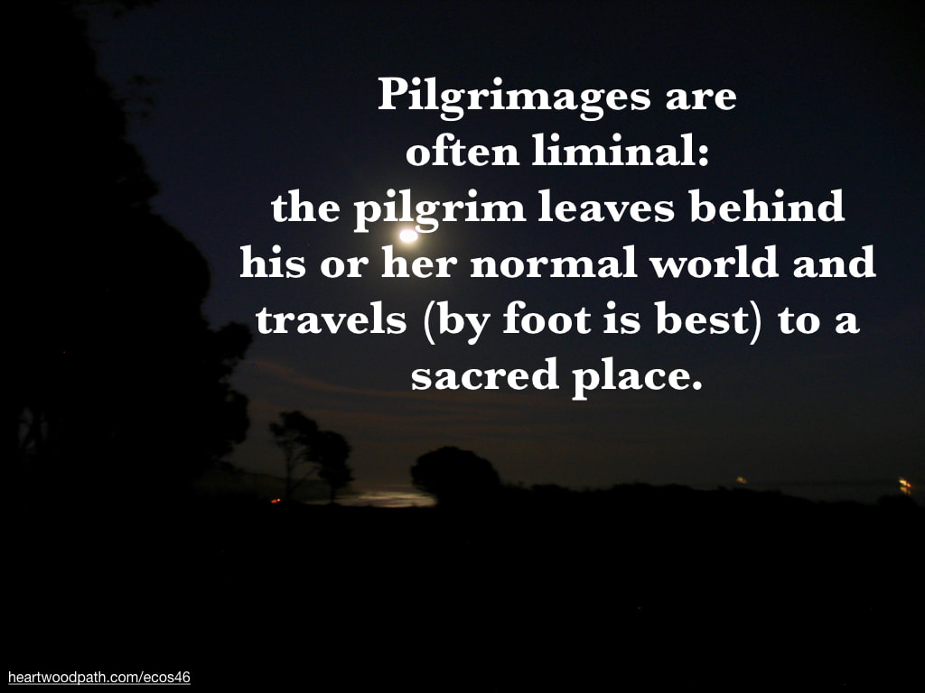 Picture moon beach night quote Pilgrimages are often liminal: the pilgrim leaves behind his or her normal world and travels (by foot is best) to a sacred place