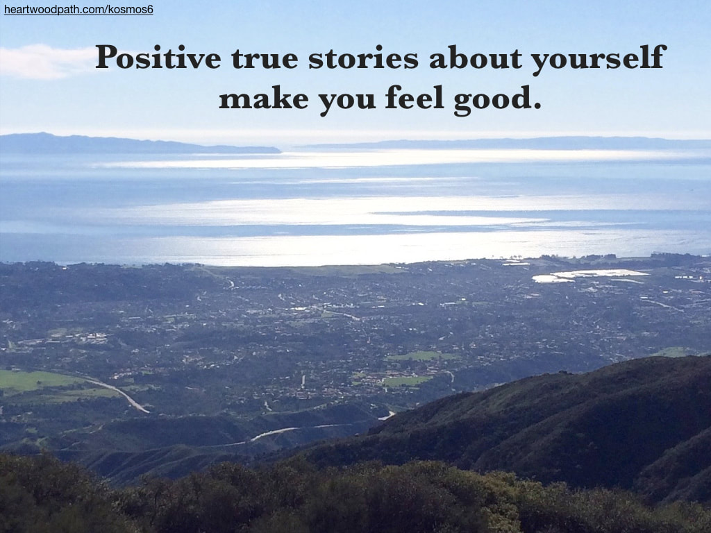 picture of ocean view with quote that says Positive true stories about yourself make you feel good