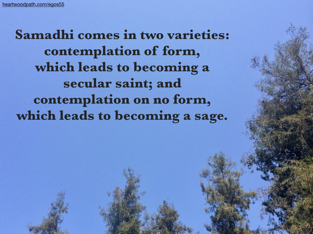 Picture trees blue sky quote Samadhi comes in two varieties: contemplation of form, which leads to becoming a secular saint; and contemplation on no form, which leads to becoming a sage