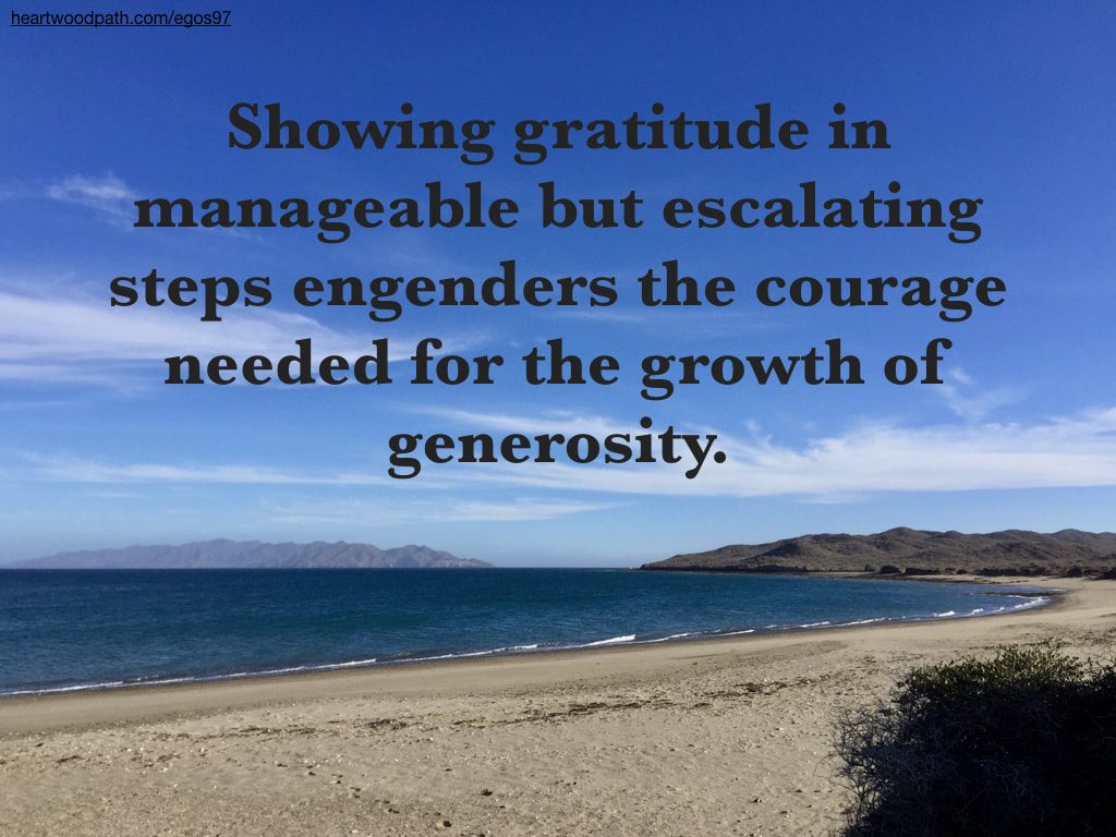 Picture beach quote Showing gratitude in manageable but escalating steps engenders the courage needed for the growth of generosity