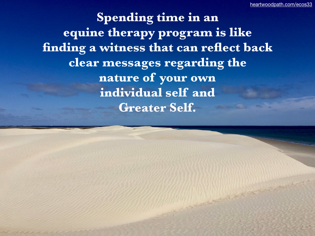 Picture sand dunes ripples blue ocean clouds blue sky quote Spending time in an equine therapy program is like finding a witness that can reflect back clear messages regarding the nature of your own individual self and Greater Self.