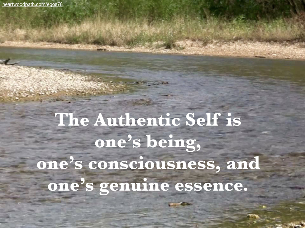 Picture river bend quote The Authentic Self is one's being, one's consciousness, and one's genuine essence