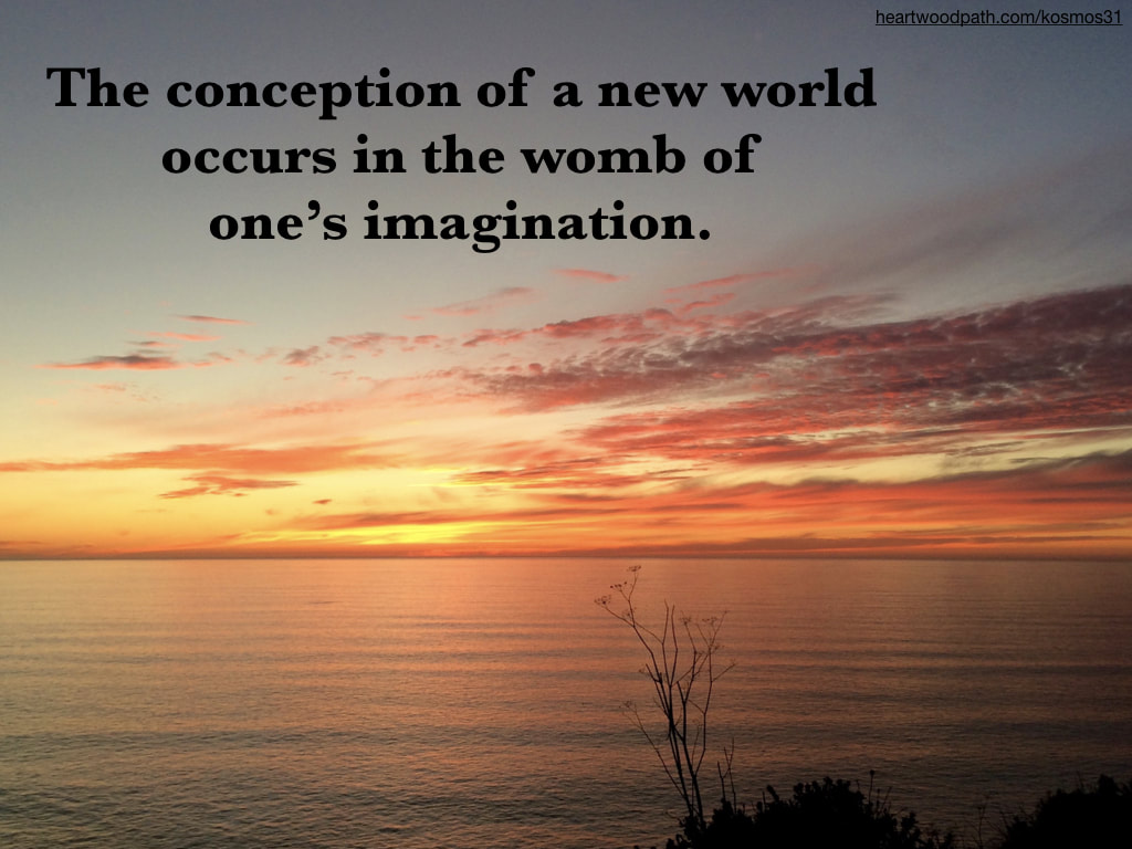 picture sunset with words The conception of a new world occurs in the womb of one's imagination