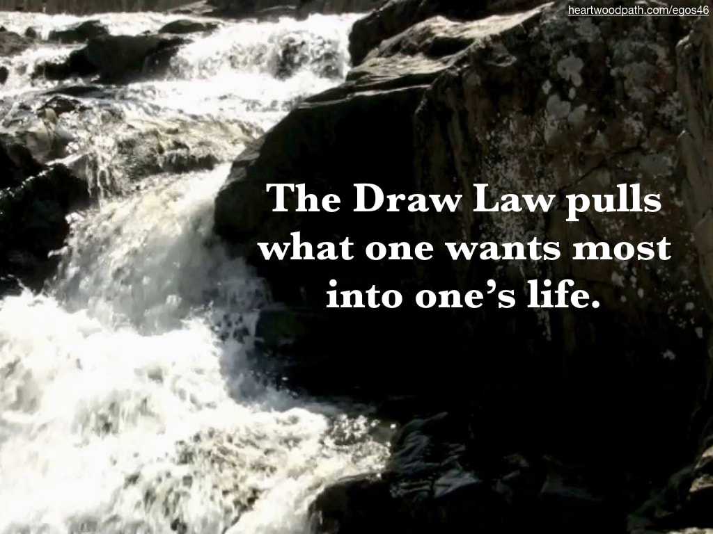 Picture waterfall rocks quote The Draw Law pulls what one wants most into one's life