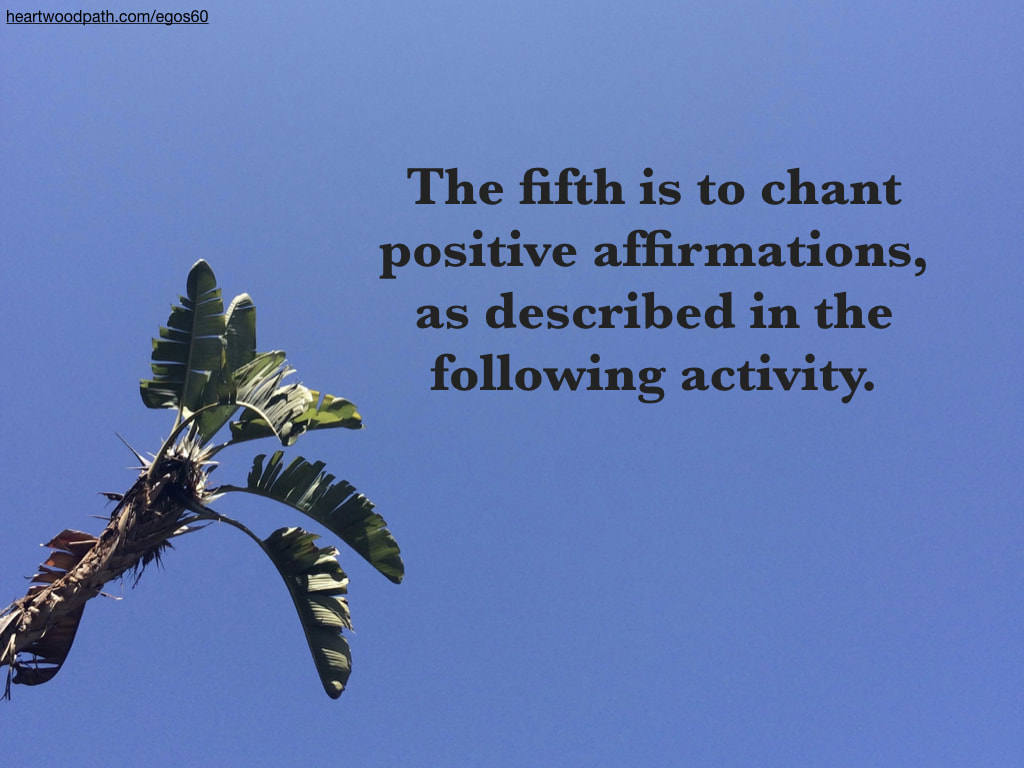 Picture palm tree quote The fifth is to chant positive affirmations, as described in the following activity