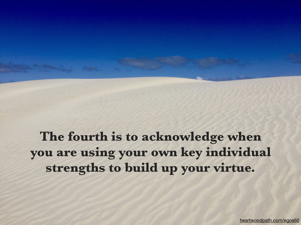 Picture sand dunes blue sky quote The fourth is to acknowledge when you are using your own key individual strengths to build up your virtue