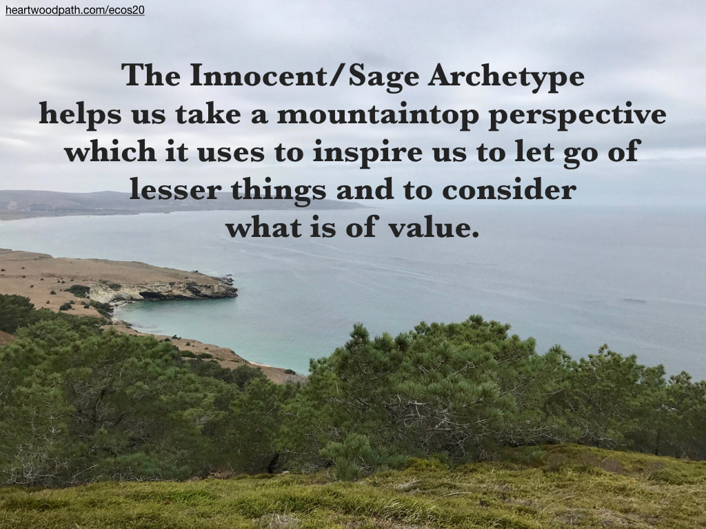 Picture torrey pines over ocean quote The Innocent/Sage Archetype helps us take a mountaintop perspective which it uses to inspire us to let go of lesser things and to consider what is of value