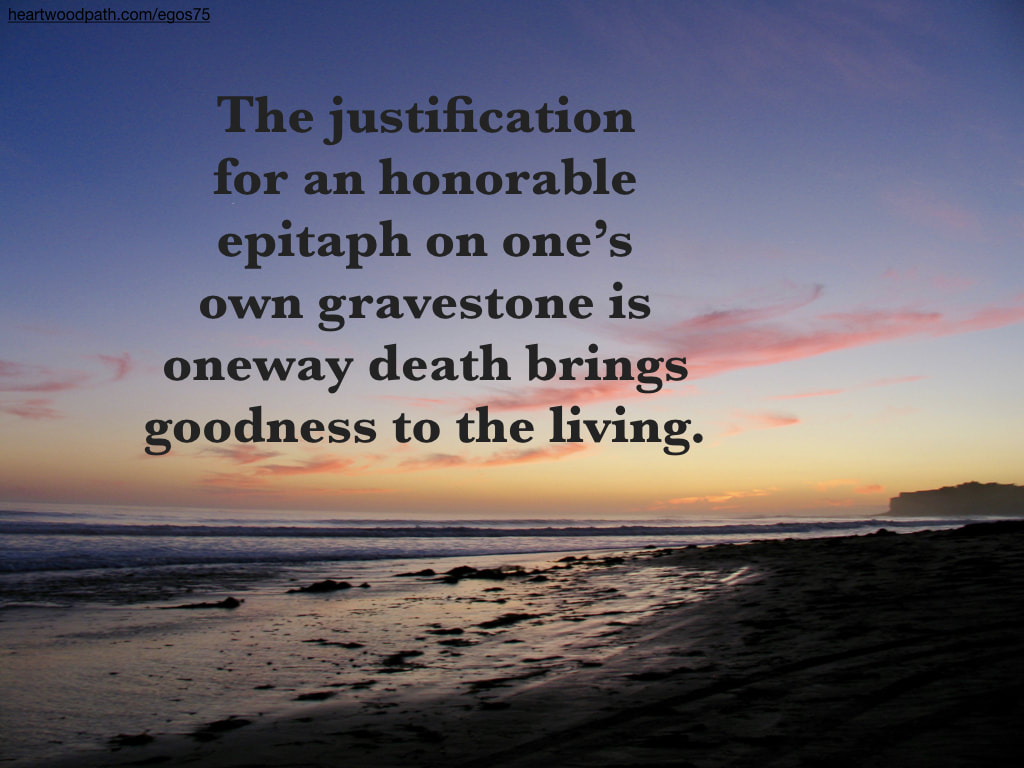 Picture sunset beach quote The justification for an honorable epitaph on one's own gravestone is oneway death brings goodness to the living
