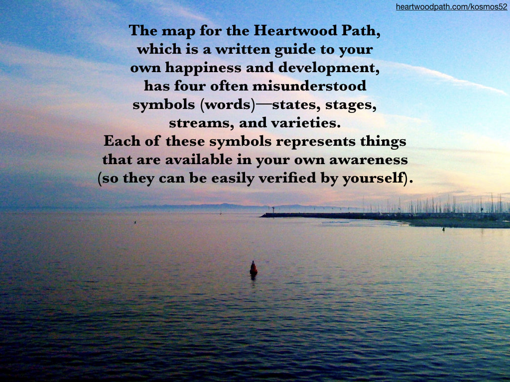 Picture harbor sunset with words - The map for the Heartwood Path, which is a written guide to your own happiness and development, has four often misunderstood symbols (words)--states, stages, streams, and varieties