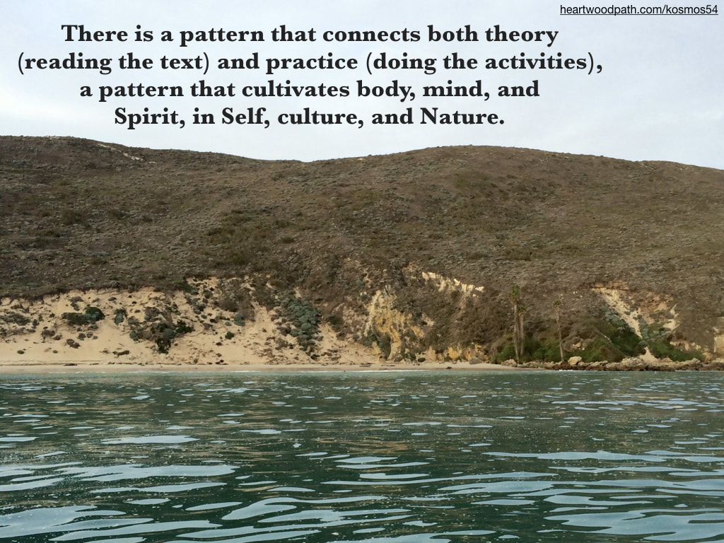 picture of island with words - There is a pattern that connects both theory (reading the text) and practice (doing the activities), a pattern that cultivates body, mind, and Spirit, in Self, culture, and Nature
