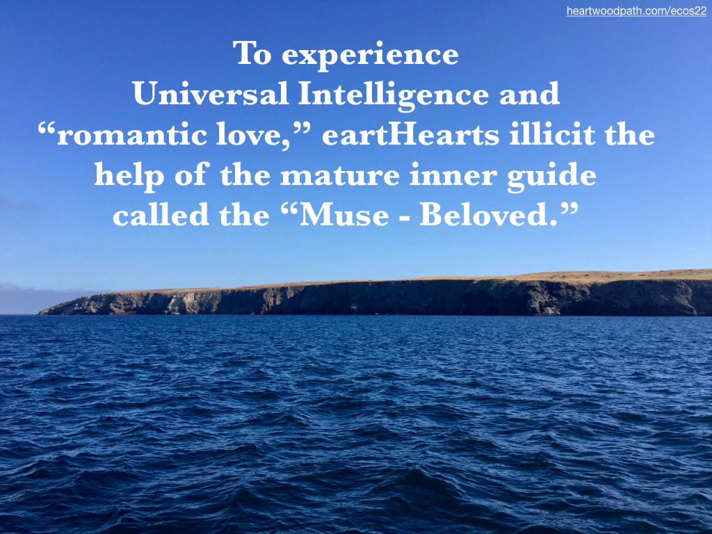 "Picture island ocean blue sky quote To experience Universal Intelligence and ""romantic love,"" eartHearts illicit the help of the mature inner guide called the ""Muse - Beloved."""