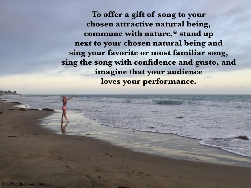 Picture communing with nature ecopsychology activity To offer a gift of song to your chosen attractive natural being, commune with nature,* stand up next to your chosen natural being and sing your favorite or most familiar song, sing the song with confidence and gusto, and imagine that your audience loves your performance.