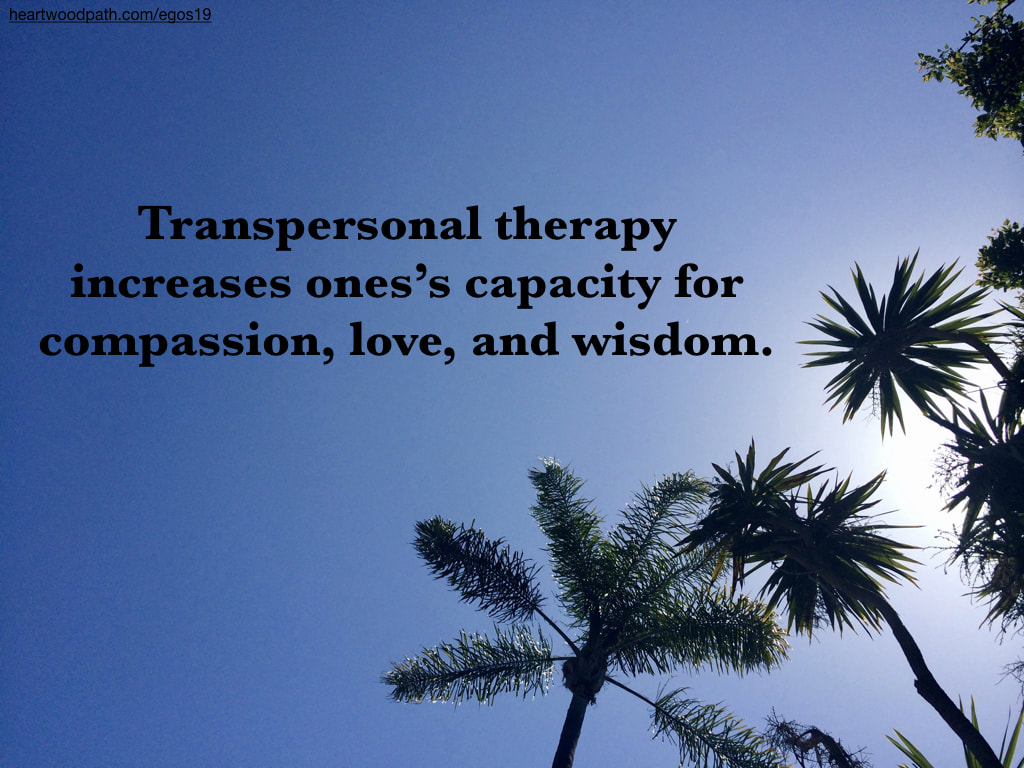 picture palm trees sky quote Transpersonal therapy increases ones's capacity for compassion, love, and wisdom