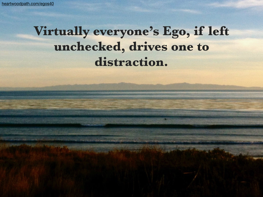 Picture dreamy waves quote Virtually everyone's Ego, if left unchecked, drives one to distraction